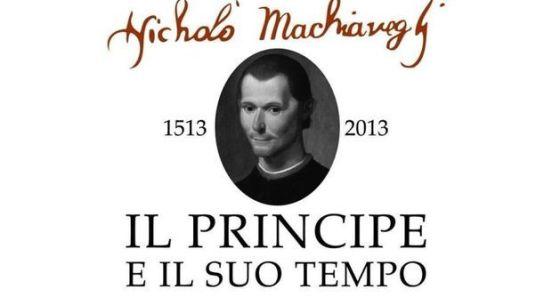 Niccolò Machiavelli. Il principe ed il suo tempo, 1513-2013